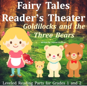 Goldilocks and the Three Bears: Reader's Theatre for Grade