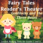 Goldilocks and the Three Bears: Reader&#039;s Theatre for Grade