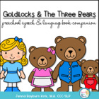Goldilocks &amp; the 3 Bears: Preschoool-K speech/language companion