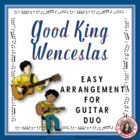 Good King Wenceslas Instrumental - Guitar duo