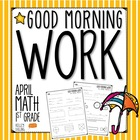 Good Morning Work - Math - April (1st Grade)