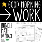 Good Morning Work - Math - School Year Bundle (1st Grade)