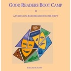 Good Readers Boot Camp Readers Theatre Script