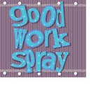 Good Work Spray Label #4