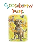 Gooseberry Park Comprehension Packet