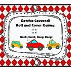 Gotcha Covered: Honk, Honk, Beep, Beep! (Roll and Cover Game)