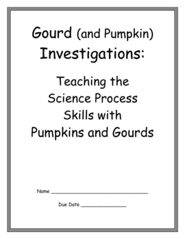 Gourd Investigations: Using Science Process Skills with Gourds