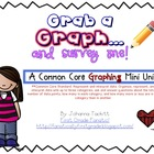 Grab a Graph...and Survey Me! Common Core Graphing Mini-Unit