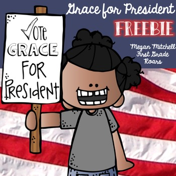 Grace for President Freebie!