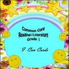 Grade 1 Common Core Reading/Literature &quot;I Can&quot; Statements