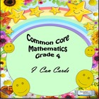 Grade 4 Common Core Mathematics &quot;I Can&quot; Statements