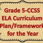 Grade 5-CCSS ELA Curriculum Plan/Framework for the Year
