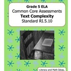 Grade 5 Common Core Assessments: Text Complexity RI.5.10