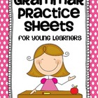 Grammar Practice Sheets {for young learners}