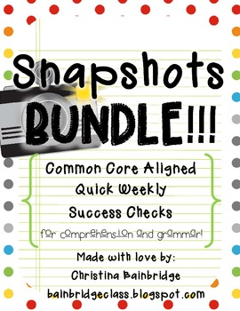 Grammar and Comprehension Snapshots BUNDLE- Weekly Assessments CCSS Aligned