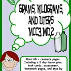 Grams, Kilograms, and Liters Common Core 5 Day Unit
