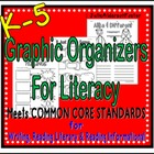 Graphic Organizers for Literacy   Aligned to Common Core S