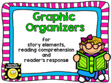 Graphic Organizers for Story Elements, Reading Comprehensi