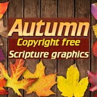 Graphics: Autumn themed scripture photos, no copyright