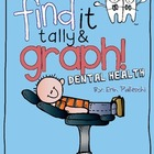 Graphing - Find it, Tally & Graph! - Dental Health