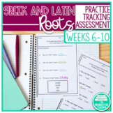Greek and Latin Roots Weeks 6 through 10