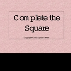 Greenebox Lecture: Complete the Square