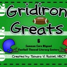 Gridiron Greats! Football Themed Common Core Literacy Cent