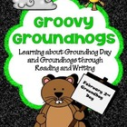 Groovy Groundhogs: Learning about Groundhog Day and Ground