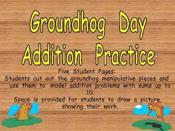 Groundhog Day Addition Practice- Sums to 10- Kindergarten