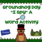 "Groundhog Day: ""I Spy"" A Word Activity"