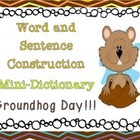 Groundhog Day - Word and Sentence Construction- Mini-Dictionary