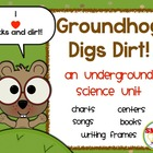 Groundhog Digs Dirt! An Underground Science Unit