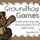 Groundhog Games: Language Arts and Math Activities