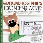 Groundhog Phil's Fascinating World