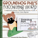 Reading, Writing, Adjectives and Rhyme - Groundhog Phil's