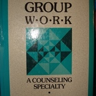Group Work - A Counseling Specialty