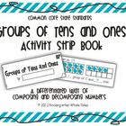 Groups of Tens and Ones Book: Composing and Decomposing Nu