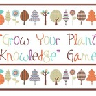"""Grow Your Plant Knowledge"" Game"