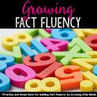 Growing Fact Fluency:  Practice and Timed Tests for Buildi