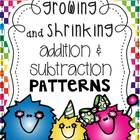 Growing and Shrinking Addition and Subtraction Patterns {Freebie}