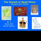 Growth of Royal Power in England & France Presentation