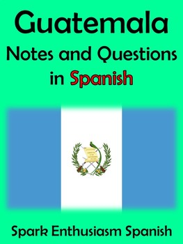 Guatemala Notes and Questions in Spanish