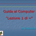Guida al Computer: Lezione 1 - Il Computer