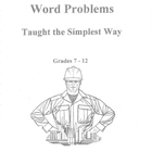 Guide to Solving the Most Difficult Word Problems (Taught 