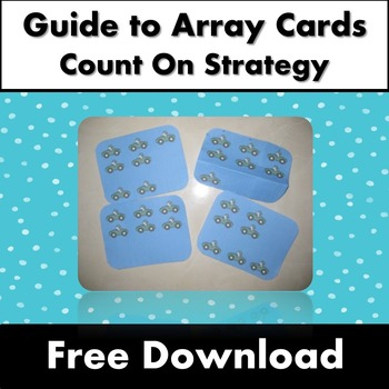 Guide to using Array Cards to teach Addition
