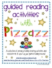 Guided Reading Activities with Pizzazz!!