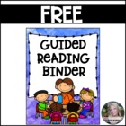 Guided Reading Binder FREEBIE