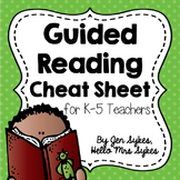 Guided Reading Guide for Grades K-5 Cheat Sheet