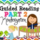 Guided Reading PART 2 {Kindergarten}