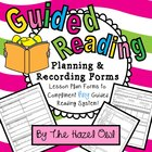 Guided Reading Planning &amp; Recording Forms - Plan, Teach, O